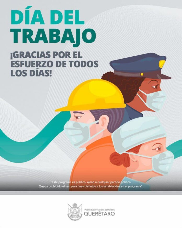 En el Día del Trabajo, ST agradece a las y los trabajadores su fuerza y compromiso para mantener un Querétaro confiable